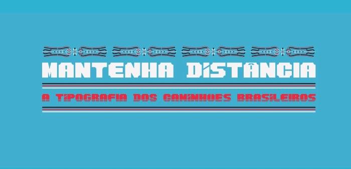Mantenha Distância é o nome da fonte criada pelo designer brasileiro Rafael Hoffman, inspirada pelo lettering que é muito comum nas corredeiras e nas lameiras de caminhões por todo o Brasil. Algumas pessoas as chamam de degradês e elas vem com uma base quadrada ou retangular e um traço pesado, cortado nas laterais com linhas retas ou curvas.