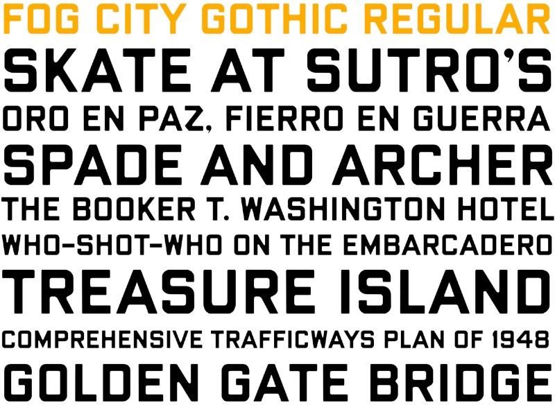 Fog City Gothic é uma tipografia nova, que explora um clássico da cidade de São Francisco, nos Estados Unidos. Clássico esse porque essa fonte é modelada com base nas letras das placas de rua usadas entre 1946 e o início dos anos 1950 na cidade.